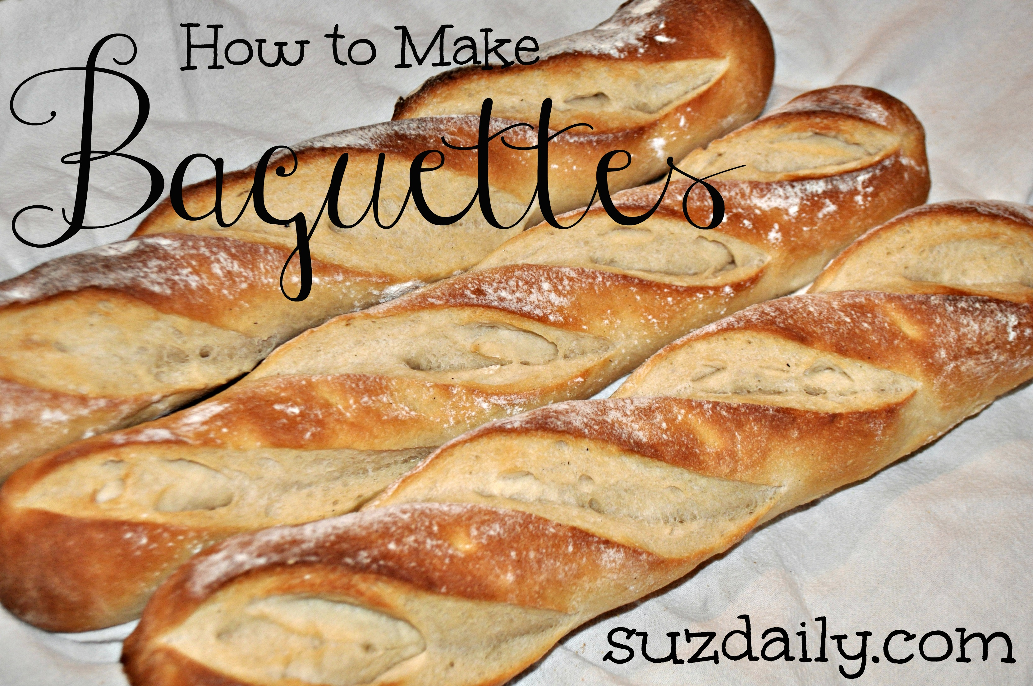 How to Make Baguettes